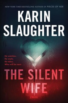 The silent wife : a novel / Karin Slaughter.