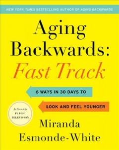 Aging Backwards Fast Track : The 30-Day Plan to Jump-Start Weight Loss and Supercharge Results