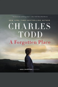A forgotten place : a Bess Crawford mystery / Charles Todd. - Charles Todd.