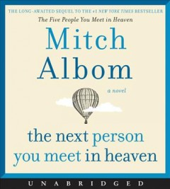 The next person you meet in Heaven /  Mitch Albom.