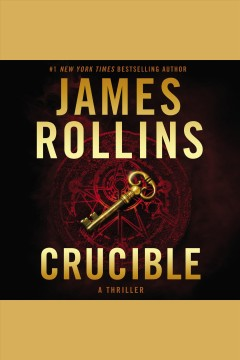 Crucible : a thriller / James Rollins. - James Rollins.