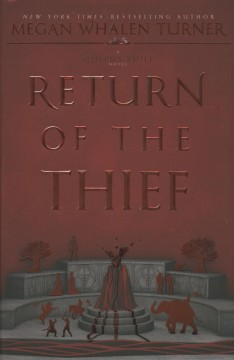 Return of the thief : a Queen's thief novel / Megan Whalen Turner.