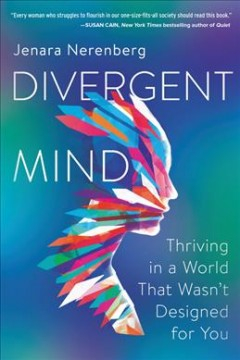 Divergent Mind : Thriving in a World That Wasn't Designed for You