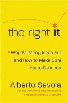 Right It : Why So Many Ideas Fail and How to Make Sure Yours Succeed