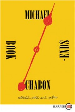 Bookends : collected intros and outros / Michael Chabon.