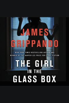 The girl in the glass box /  James Grippando. - James Grippando.