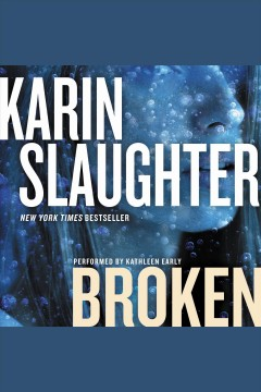 Broken : a novel / Karin Slaughter. - Karin Slaughter.