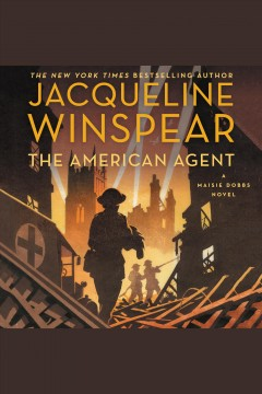 The American agent : a Maisie Dobbs novel / Jacqueline Winspear. - Jacqueline Winspear.