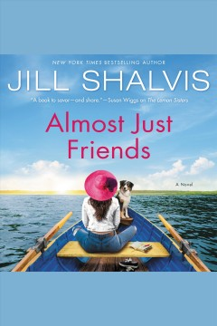 Almost Just Friends A Novel :