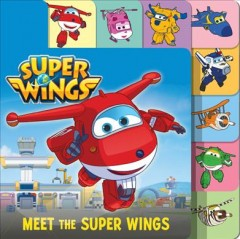 Meet the Super Wings