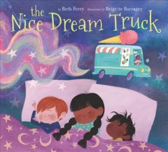 The nice dream truck /  Beth Ferry ; illustrated by Brigette Barrager. - Beth Ferry ; illustrated by Brigette Barrager.
