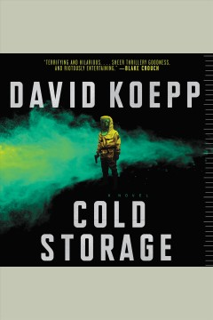 Cold storage : a novel / David Koepp.