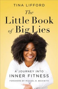 Little Book of Big Lies : A Journey into Inner Fitness