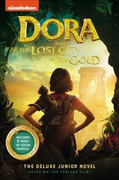 Dora and the Lost City of Gold : The Deluxe Junior Novel