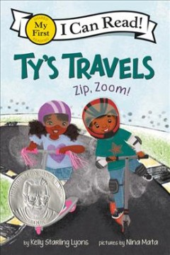 Ty's travels : zip, zoom! / by Kelly Starling Lyons ; pictures by Nina Mata.