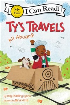 Ty's travels : All aboard! / by Kelly Starling Lyons ; pictures by Nina Mata.