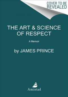 Art & Science of Respect : A Memoir