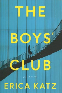The boys' club : a novel / Erica Katz.