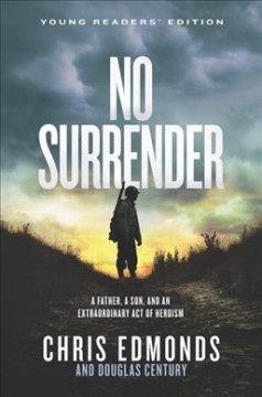 No Surrender Young Readers' Edition : A Father, a Son, and an Extraordinary Act of Heroism