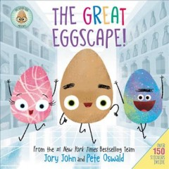 The great eggscape! /  written by Jory John ; cover illustration by Pete Oswald ; interior illustrations by Saba Joshaghani based on artwork by Pete Oswald. - written by Jory John ; cover illustration by Pete Oswald ; interior illustrations by Saba Joshaghani based on artwork by Pete Oswald.