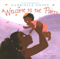 Welcome to the party /  Gabrielle Union ; pictures by Ashley Evans.