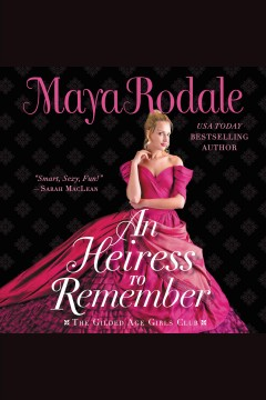 An heiress to remember /  Maya Rodale. - Maya Rodale.