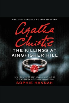 The killings at Kingfisher Hill : the new Hercule Poirot mystery / Sophie Hannah. - Sophie Hannah.
