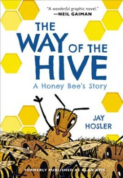 Way of the Hive : A Honey Bee's Story