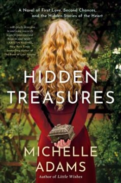 Hidden Treasures : A Novel of First Love, Second Chances, and the Hidden Stories of the Heart