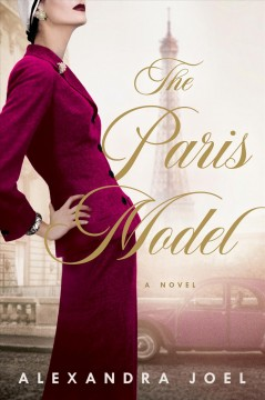 The Paris model : a novel / Alexandra Joel. - Alexandra Joel.