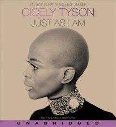 Just as I am /  Cicely Tyson ; with Michelle Burford ; [foreword by Viola Davis].