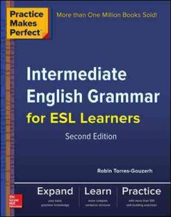 Intermediate English grammar for ESL learners /  Robin Torres-Gouzerh. - Robin Torres-Gouzerh.