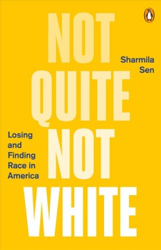 Not Quite Not White : Losing and Finding Race in America
