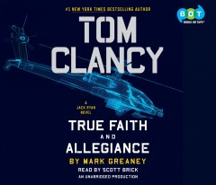Tom Clancy : true faith and allegiance / by Mark Greaney. - by Mark Greaney.