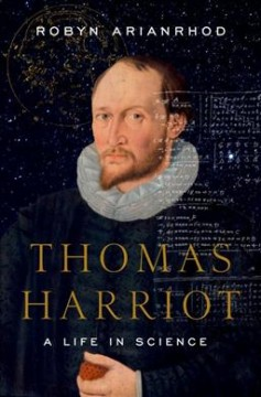 Thomas Harriot : A Life in Science