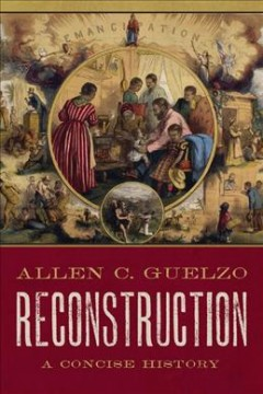 Reconstruction : A Concise History