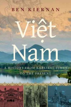 Viet Nam : A History from Earliest Times to the Present