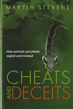 Cheats and deceits : how animals and plants exploit and mislead / Martin Stevens.