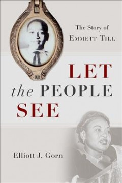 Let the People See : The Emmett Till Story