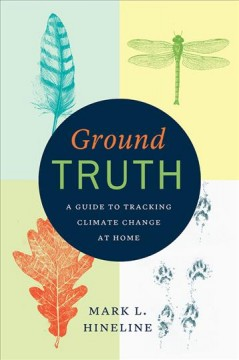 Ground Truth : A Guide to Tracking Climate Change at Home