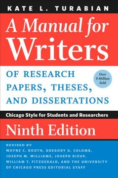 Manual for Writers of Research Papers, Theses, and Dissertations : Chicago Style for Students and Researchers