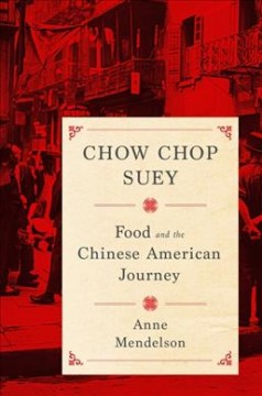 Chow Chop Suey : Food and the Chinese American Journey