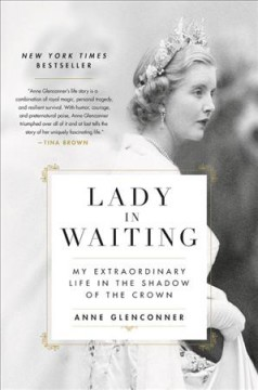 Lady In Waiting / Anne Glenconner - Anne Glenconner