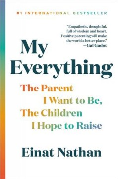 My Everything : The Parent I Hope to Be, the Children I Hope to Raise