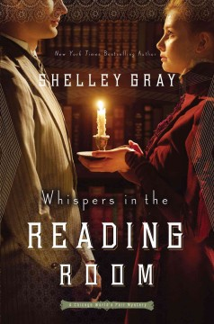 Whispers in the reading room : a Chicago World's Fair mystery / Shelley Gray.