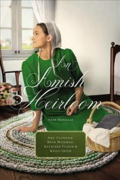 Amish Heirloom : A Legacy of Love / The Cedar Chest / The Treasured Book / A Midwife's Dream