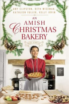 Amish Christmas Bakery : Four Stories