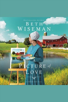 A picture of love /  Beth Wiseman. - Beth Wiseman.