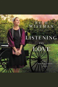 Listening to love /  Beth Wiseman.