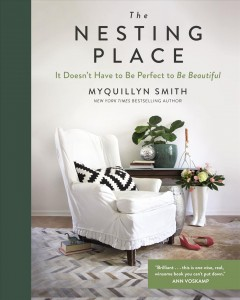 Nesting Place : It Doesn't Have to Be Perfect to Be Beautiful